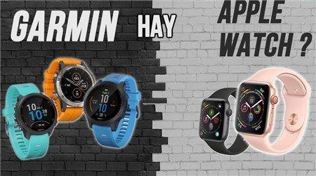Nên chọn đồng hồ thông minh Apple Watch hay Garmin?